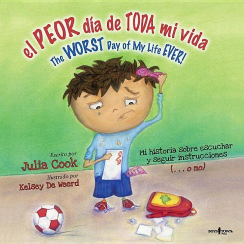 El Peor Dia de Toda Mi Vida/The Worst Day Of My Life Ever! - (Best Me I Can Be!) by  Julia Cook - image 1 of 1