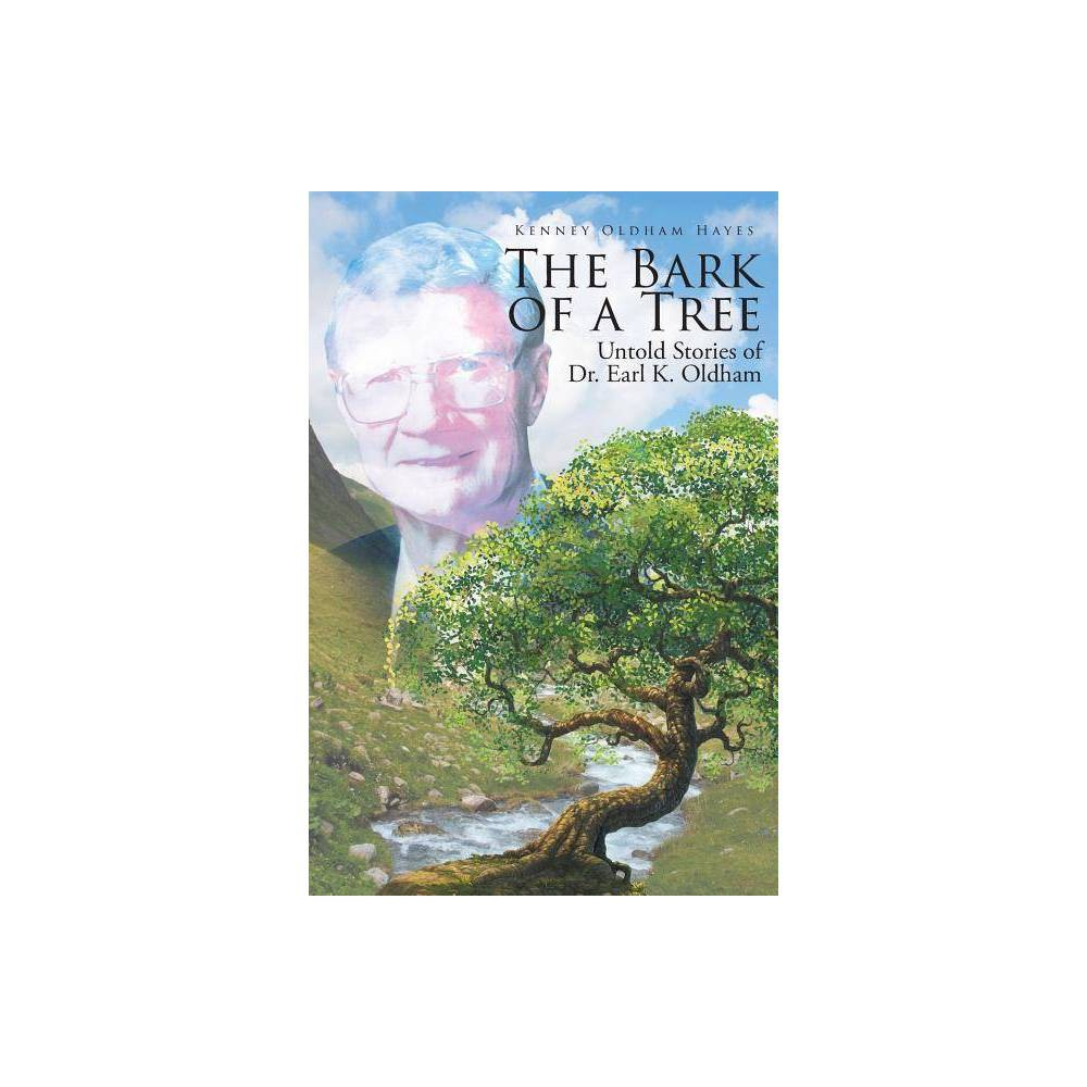 The Bark Of A Tree By Kenney Oldham Hayes Paperback