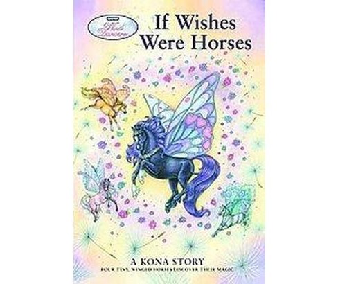If Wishes Were Horses : A Kona Story (Paperback) (Sibley Miller) - image 1 of 1