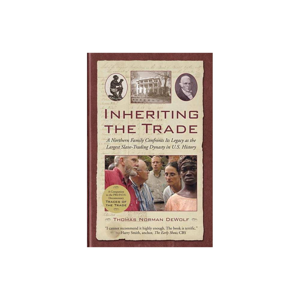 Inheriting The Trade By Thomas Norman Dewolf Paperback