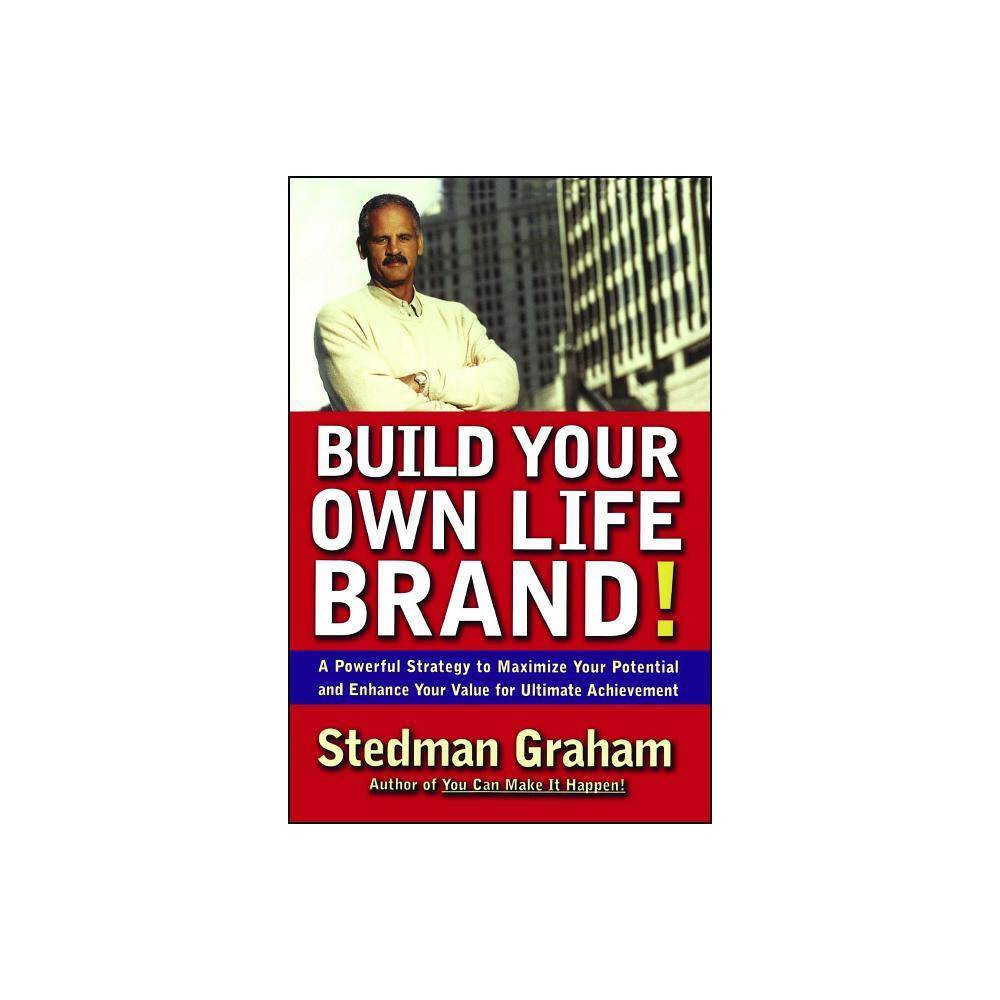 Build Your Own Life Brand By Stedman Graham Paperback