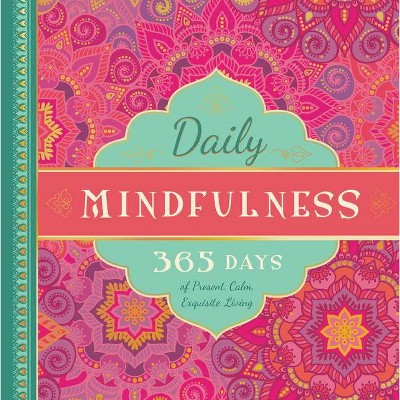 Daily Mindfulness - (365 Days of Guidance) (Hardcover)