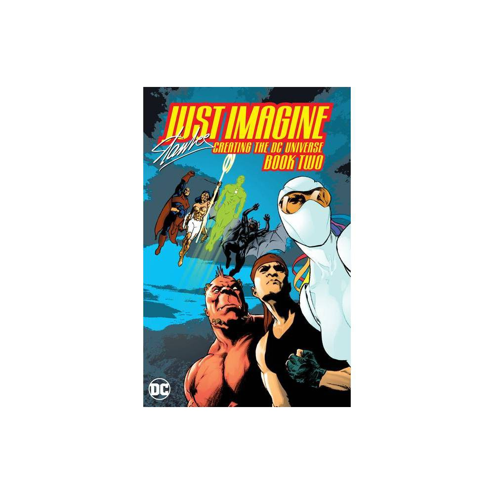 Just Imagine Stan Lee Creating The Dc Universe Book Two Paperback