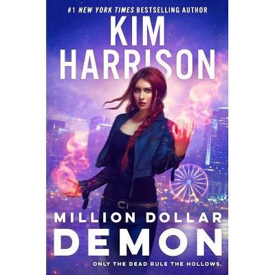 Million Dollar Demon - (Hollows) by  Kim Harrison (Hardcover)