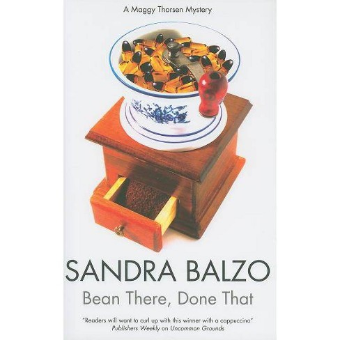 Bean There, Done That - (Maggy Thorsen) by  Sandra Balzo (Hardcover) - image 1 of 1