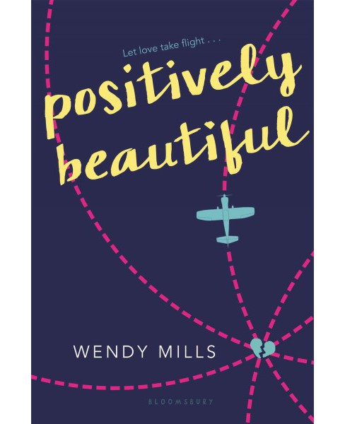 Positively Beautiful (Reprint) (Paperback) (Wendy Mills) - image 1 of 1