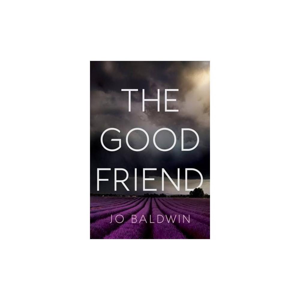 Good Friend - by Jo Baldwin (Paperback)
