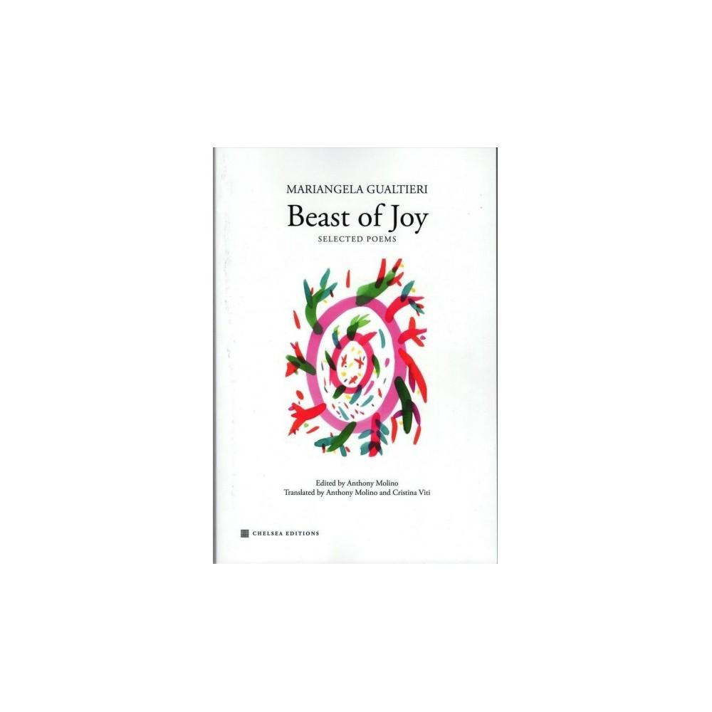 Beast of Joy : Selected Poems - by Mariangela Gualtieri (Paperback)