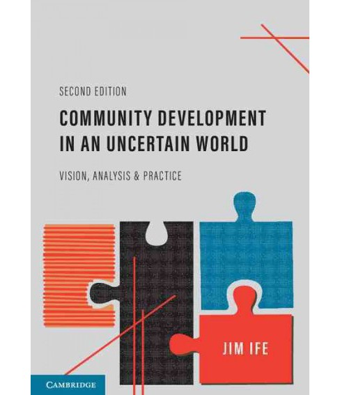 Community Development in an Uncertain World : Vision, Analysis and Practice (Paperback) (Jim Ife) - image 1 of 1