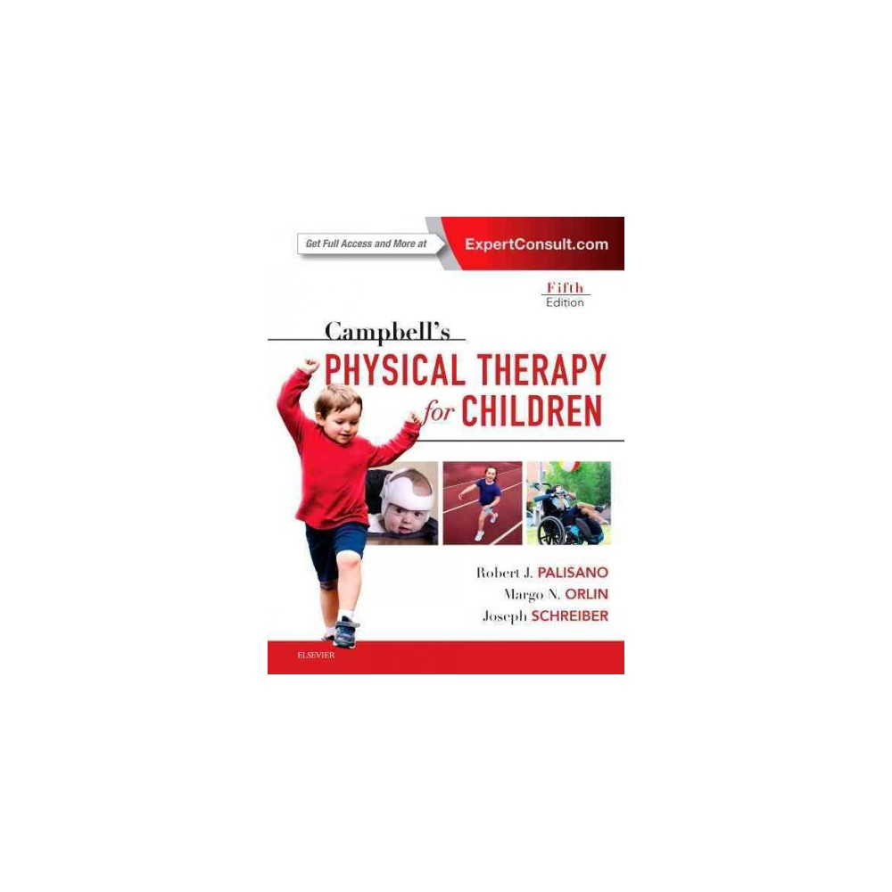Campbell's Physical Therapy for Children : Expert Consult (Hardcover) (Robert J. Palisano & Ph.D. Margo