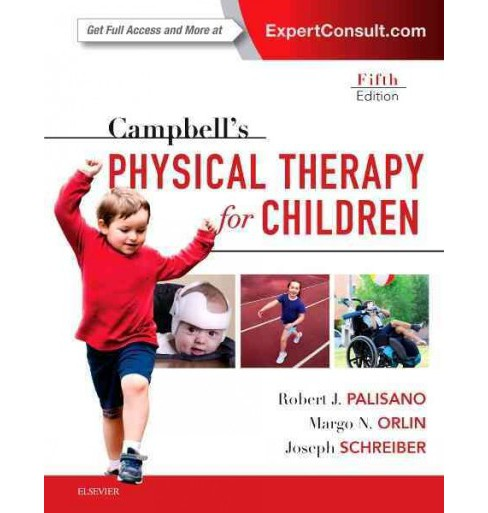 Campbell's Physical Therapy for Children : Expert Consult (Hardcover) (Robert J. Palisano & Ph.D. Margo - image 1 of 1