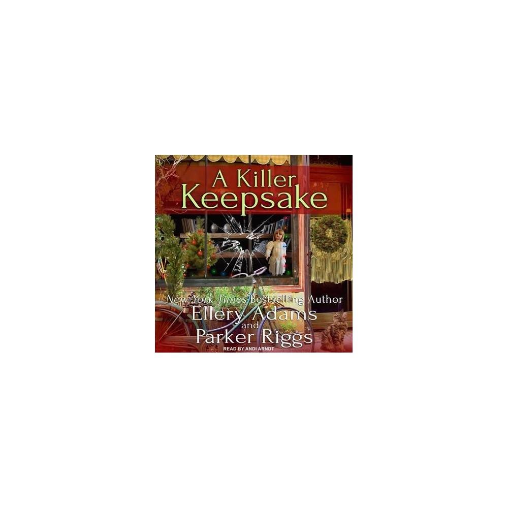 Killer Keepsake - Unabridged by Ellery Adams & Parker Riggs (CD/Spoken Word)