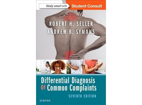 Differential Diagnosis of Common Complaints (Paperback) (M.D. Robert H. Seller & M.D. Andrew B. Symons) - image 1 of 1