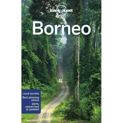 Lonely Planet Borneo - (Travel Guide) 5 Edition by Paul Harding & Brett  Atkinson & Anna Kaminski