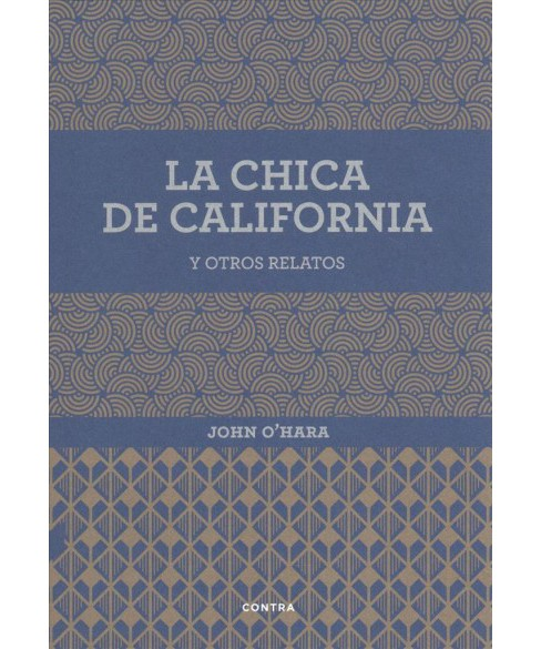 La chica de california y otros relatos/ California girl and other stories (Paperback) (John O'Hara) - image 1 of 1