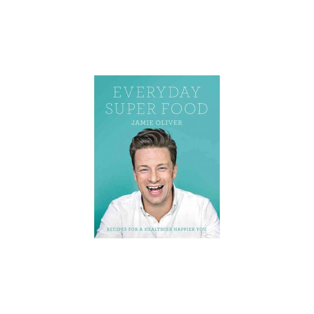 Everyday Super Food (Hardcover) (Jamie Oliver)