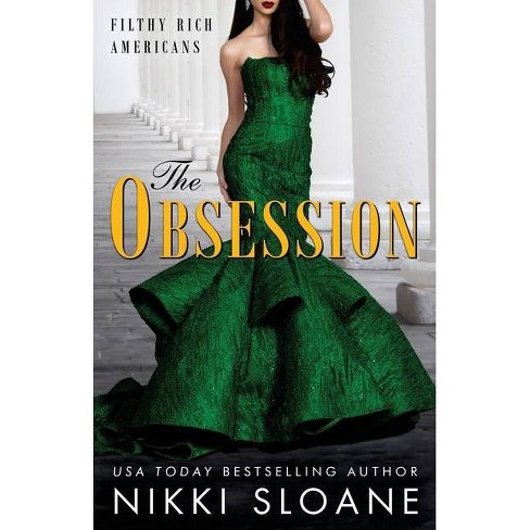 The Obsession - (Filthy Rich Americans) by  Nikki Sloane (Paperback) - image 1 of 1