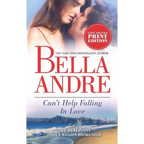Can't Help Falling in Love (Mass Market Paperback) by Bella Andre - image 1 of 1