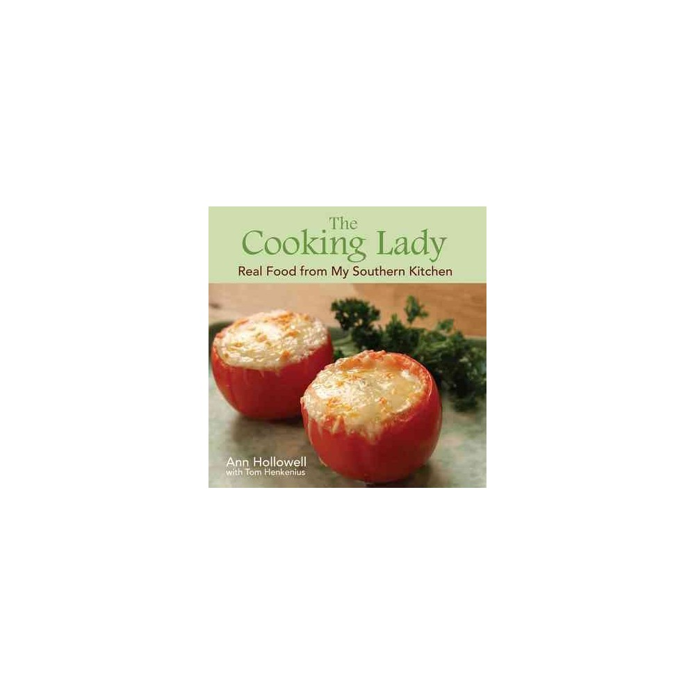 Cooking Lady : Real Food from My Southern Kitchen (Hardcover) (Ann Hollowell)