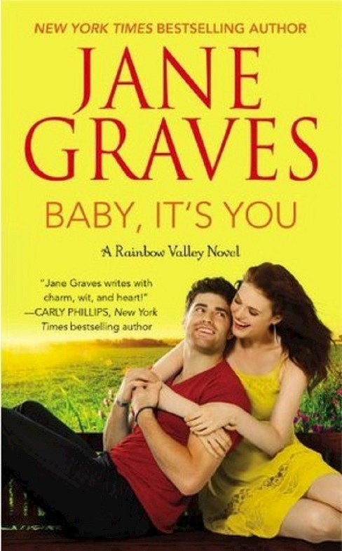 Baby, It's You: A Rainbow Valley Novel: Book 2 (Mass Market Paperback) by Jane Graves - image 1 of 1