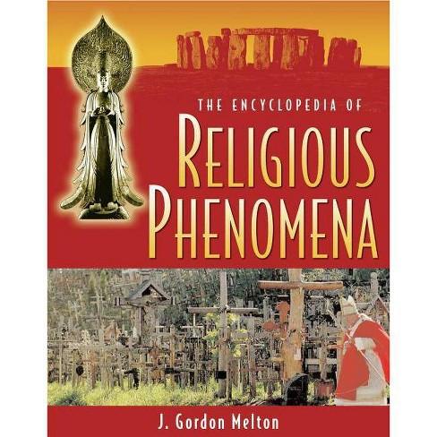 The Encyclopedia of Religious Phenomena - by  J Gordon Melton (Paperback) - image 1 of 1