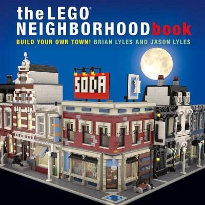 The Lego Neighborhood Book - by  Brian Lyles & Jason Lyles (Paperback)