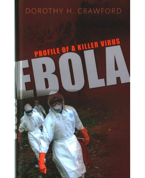 Ebola : Profile of a Killer Virus (Hardcover) (Dorothy H. Crawford) - image 1 of 1