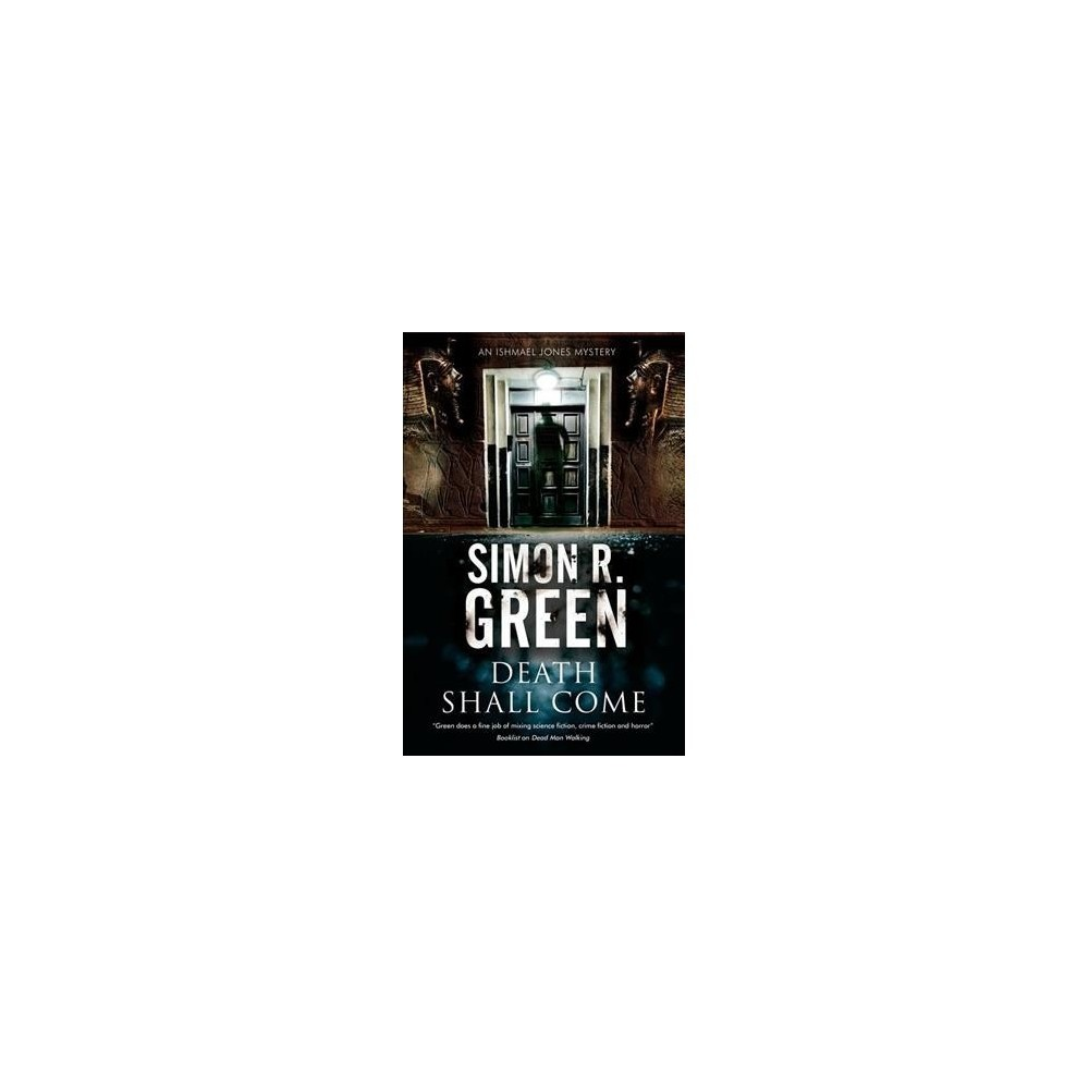 Death Shall Come - (Ishmael Jones Mysteries) by Simon R. Green (Paperback)