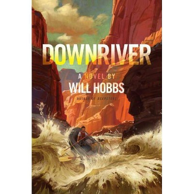 Downriver - by  Will Hobbs (Paperback)