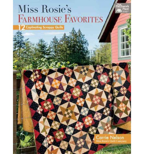 Miss Rosie's Farmhouse Favorites : 12 Captivating Scrappy Quilts (Paperback) (Carrie Nelson) - image 1 of 1