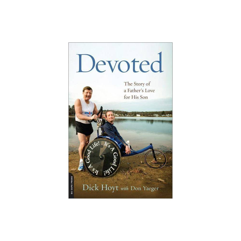 Devoted By Dick Hoyt Paperback