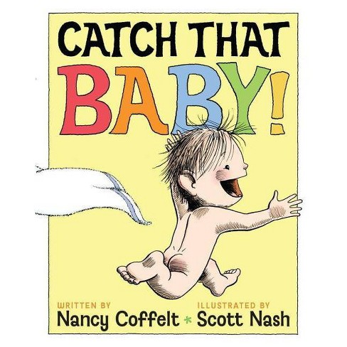 Catch That Baby! - by  Nancy Coffelt (Hardcover) - image 1 of 1