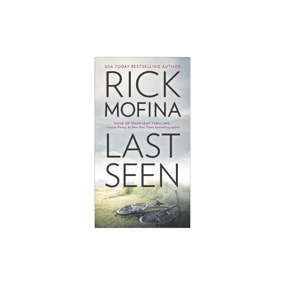 Last Seen - by Rick Mofina (Paperback)
