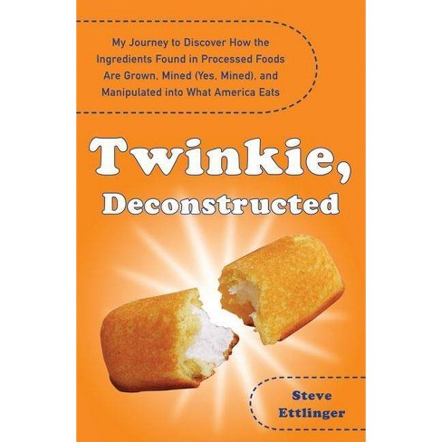 Twinkie, Deconstructed - by  Steve Ettlinger (Paperback) - image 1 of 1