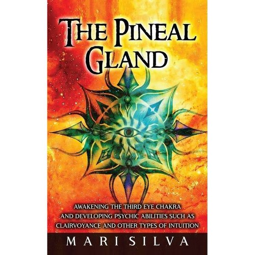 The Pineal Gland - by Mari Silva (Hardcover)