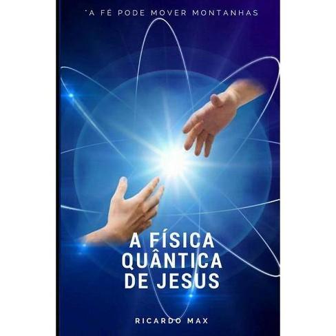A F�sica Qu�ntica de Jesus - by  Ricardo Max (Paperback) - image 1 of 1