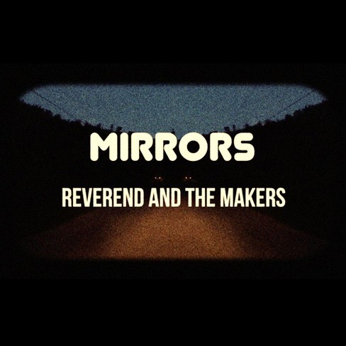 Reverend and the mak - Mirrors (CD) - image 1 of 1