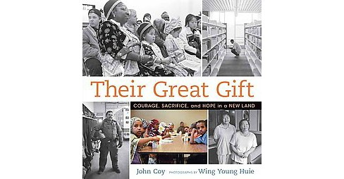 Their Great Gift : Courage, Sacrifice, and Hope in a New Land (School And Library) (John Coy) - image 1 of 1