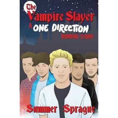 The Vampire Slayer - by  Summer Sprague (Paperback)