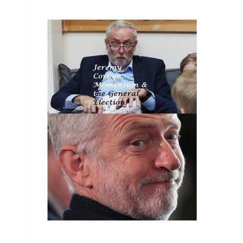 Jeremy Corbyn, Momentum and the General Election! - by  Vincent Price (Paperback) - image 1 of 1