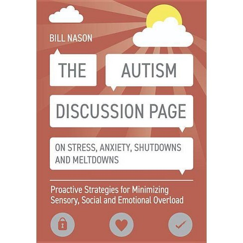 The Autism Discussion Page on Stress, Anxiety, Shutdowns and Meltdowns - by  Bill Nason (Paperback) - image 1 of 1