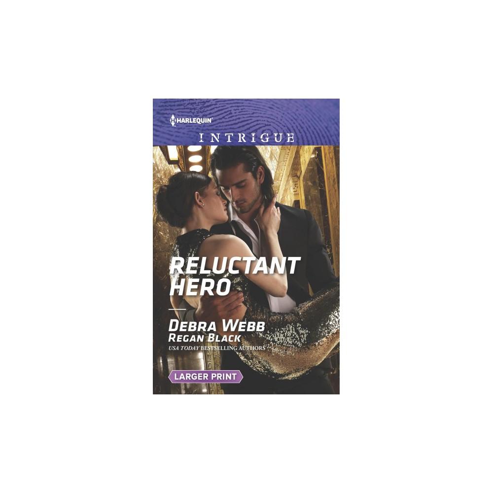 Reluctant Hero - Large Print by Debra Webb & Regan Black (Paperback)