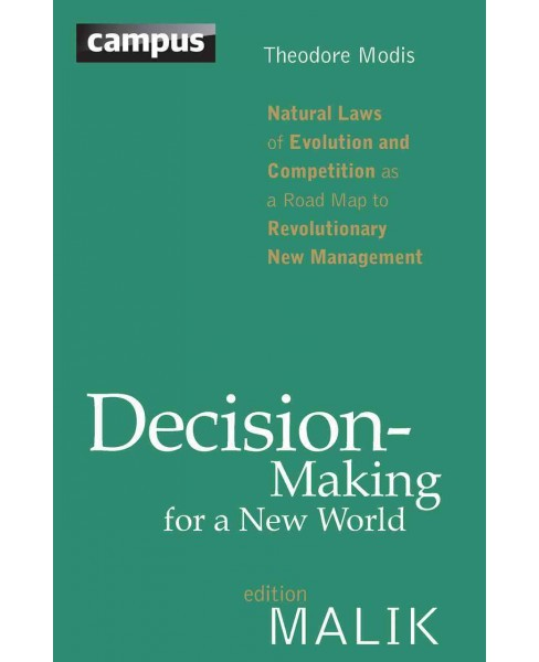 Decision-making for a New World : Natural Laws of Evolution and Competition As a Road Map to - image 1 of 1