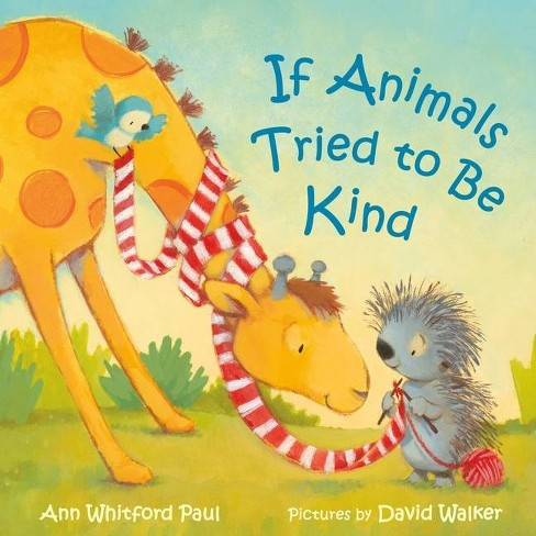 If Animals Tried to Be Kind - (If Animals Kissed Good Night) by Ann Whitford Paul - image 1 of 1