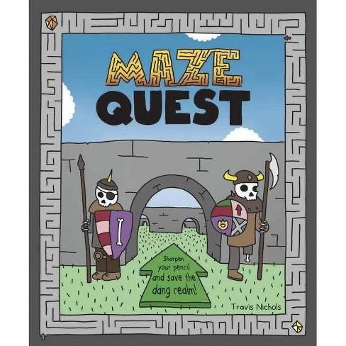 Maze Quest - by  Travis Nichols (Paperback) - image 1 of 1