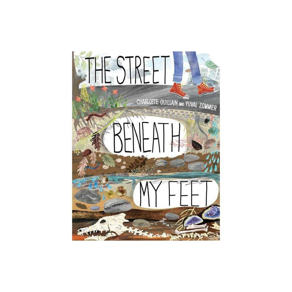 The Street Beneath My Feet Look Closer By Charlotte Guillain Hardcover