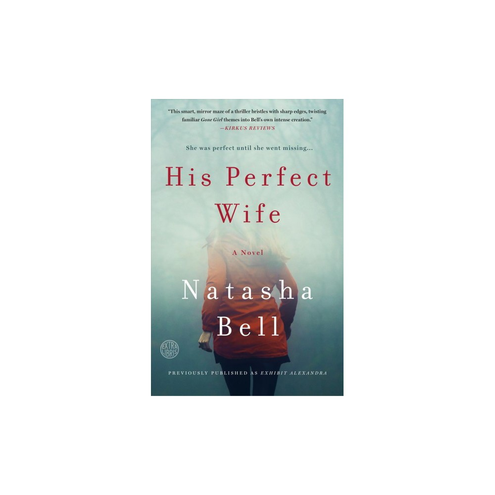 His Perfect Wife - Reprint by Natasha Bell (Paperback)