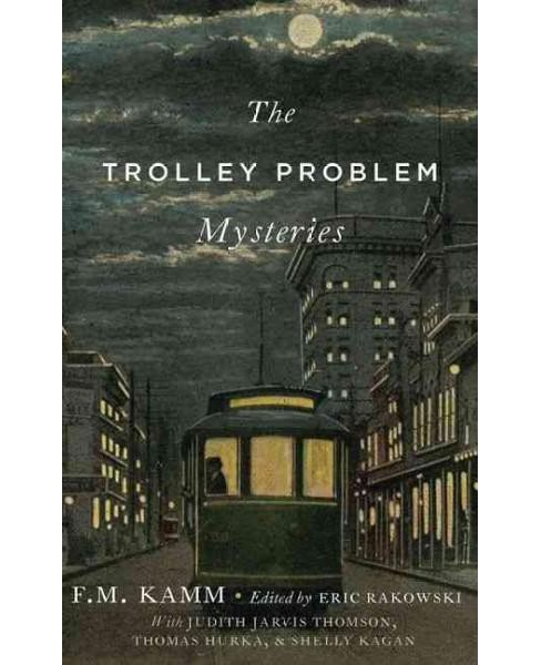 Trolley Problem Mysteries (Hardcover) (F. M. Kamm) - image 1 of 1