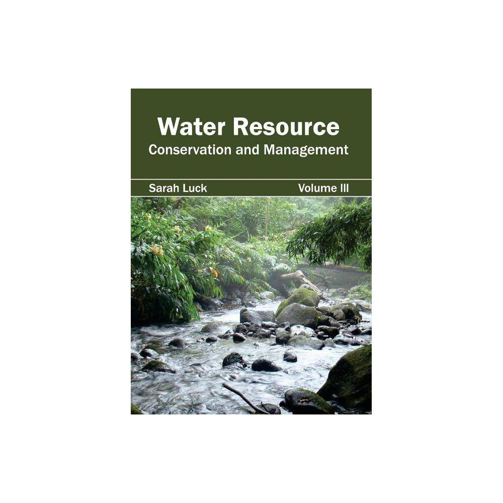Water Resource: Conservation and Management (Volume Iii) - (Hardcover)