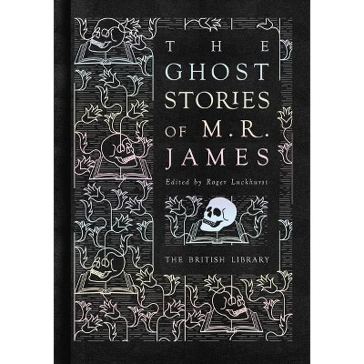 The Ghost Stories of M.R. James - by  M R James (Hardcover)
